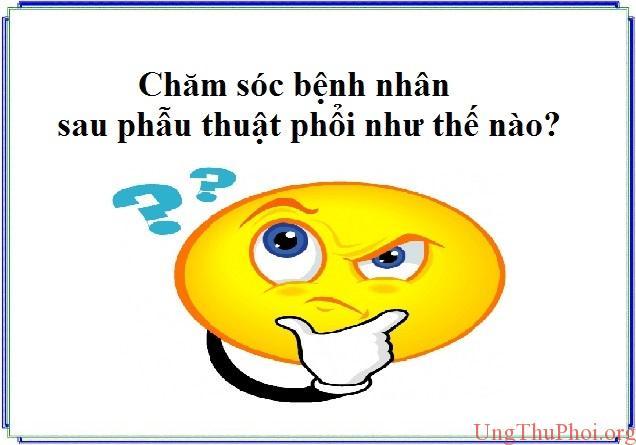 cham soc benh nhan sau ca phau thuat phoi nhu the nao