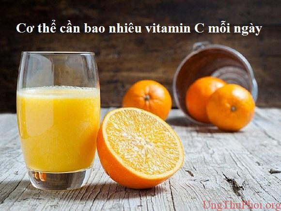 Cơ thể cần bao nhiêu vitamin C mỗi ngày