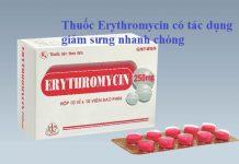 Thuốc Erythromycin có tác dụng giảm sưng nhanh chóng